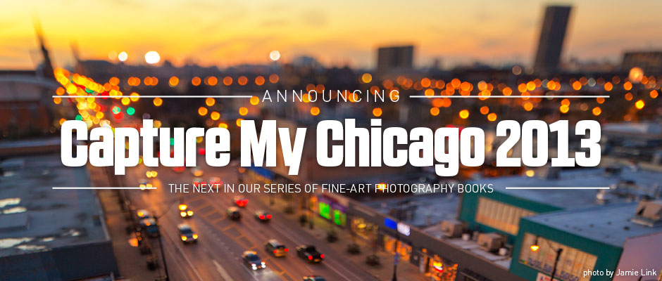 Announcing Capture My Chicago 2013